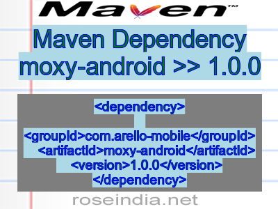 Maven dependency of moxy-android version 1.0.0