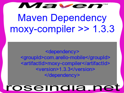 Maven dependency of moxy-compiler version 1.3.3