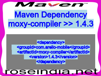 Maven dependency of moxy-compiler version 1.4.3