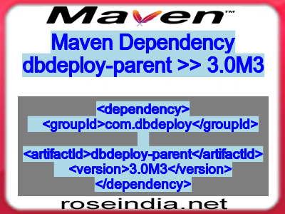 Maven Dependency dbdeploy-parent >> 3 0M3