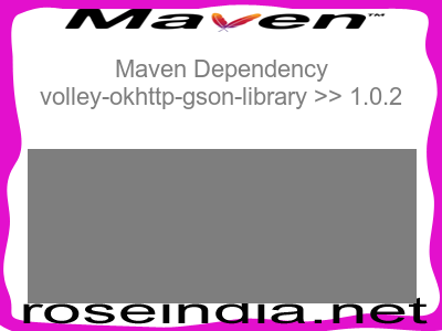 Maven dependency of volley-okhttp-gson-library version 1.0.2