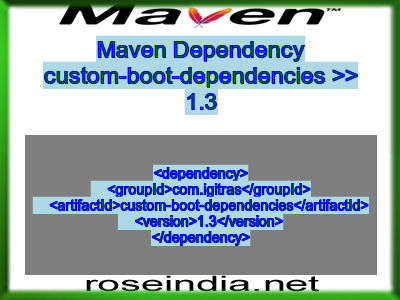 Maven dependency of custom-boot-dependencies version 1.3