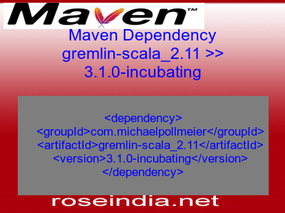 Maven dependency of gremlin-scala_2.11 version 3.1.0-incubating