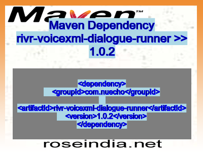 Maven dependency of rivr-voicexml-dialogue-runner version 1.0.2