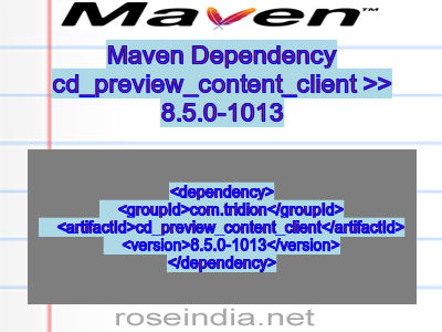 Maven dependency of cd_preview_content_client version 8.5.0-1013