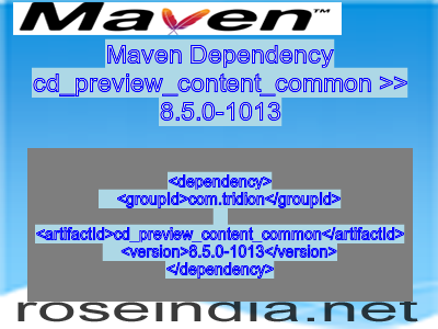Maven dependency of cd_preview_content_common version 8.5.0-1013