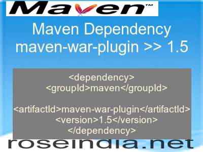 Maven dependency of maven-war-plugin version 1.5