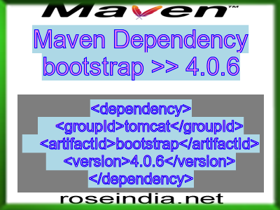 Maven Dependency bootstrap >> 4 0 6