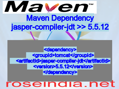 Maven dependency of jasper-compiler-jdt version 5.5.12