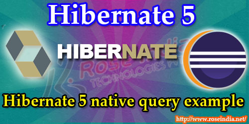Hibernate 5 Native Query example